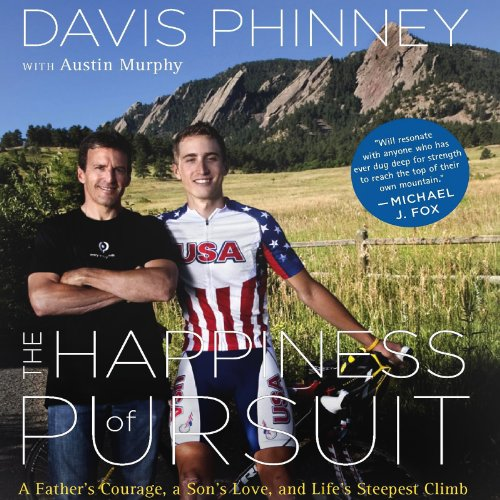 The Happiness of Pursuit     A Father's Love, a Son's Courage, and Life's Steepest Climb              By:                                                                                                                                 Davis Phinney,                                                                                        Austin Murphy                               Narrated by:                                                                                                                                 Ira Rosenberg                      Length: 7 hrs and 20 mins     10 ratings     Overall 4.1