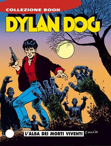 DYLAN DOG COLLEZIONE BOOK N.1 - L'alba dei morti viventi