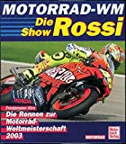 Die Rossi-Show. Alle Rennen zur Motorrad WM 2003. - Friedemann Kirn