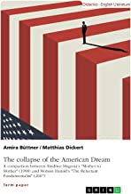 "The collapse of the American Dream. A comparison between Sindiwe Magona's ""Mother to Mother"" (1998) and Mohsin Hamid's ""Th..."