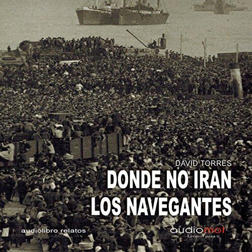 Donde no irán los navegantes [Where the Navigators Won't Go] audiobook cover art