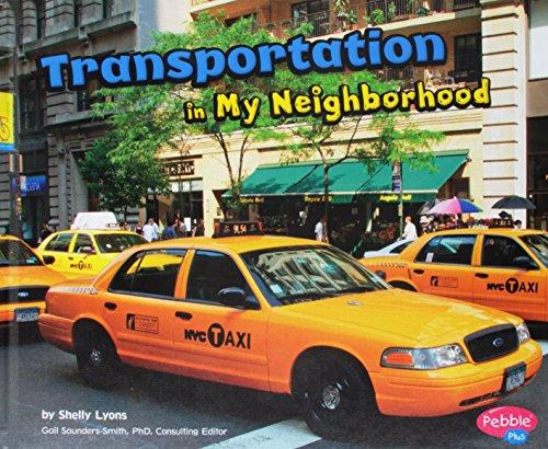 Transportation in My Neighborhood (Pebble Plus: My Neighborhood)