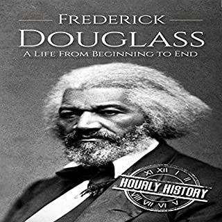 Frederick Douglass: A Life from Beginning to End audiobook cover art