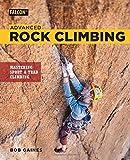 Advanced Rock Climbing: Mastering Sport and Trad Climbing