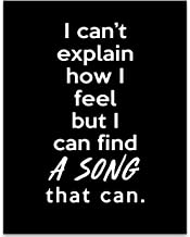I Can't Explain How I Feel But I Can Find a Song That Can - 11x14 Unframed Typography Art Print - Great Gift for Musicians and Music Lovers Under $15