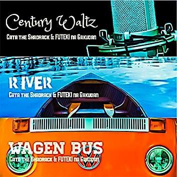 CenturyWaltz / River / WagenBus
