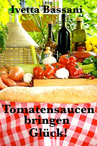 Tomatensaucen bringen Glück!