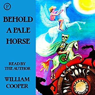 Behold a Pale Horse                   By:                                                                                                                                 Milton William Cooper                               Narrated by:                                                                                                                                 Milton William Cooper                      Length: 2 hrs and 54 mins     5 ratings     Overall 5.0