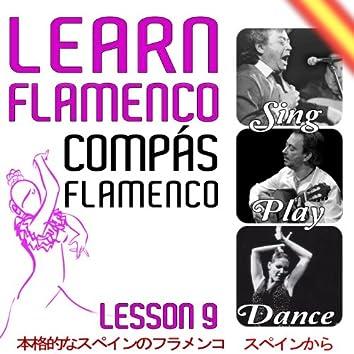 Learn Flamenco. Sing, Play And Dance. Various Compás Flamenco. Lesson  9