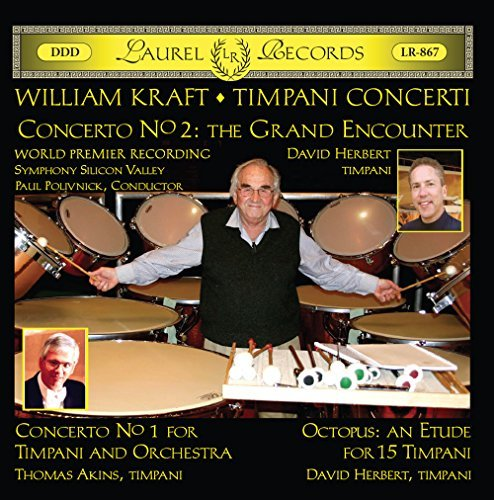 William Kraft - Timpani Concerti