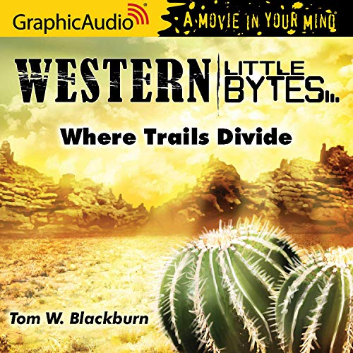 Where Trails Divide [Dramatized Adaptation] cover art