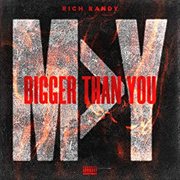 The Bigger Than You