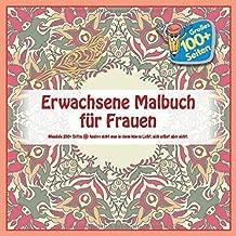 Erwachsene Malbuch für Frauen Mandala 100+ Seiten - Andere sieht man in einem klaren Licht, sich selbst aber nicht. (German Edition)