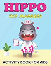 Hippo Dot Markers Activity Book for Kids: A Hippopotamus Lover Gifts for Children | Best Gift for Kids, Boys & Girls Vol-1