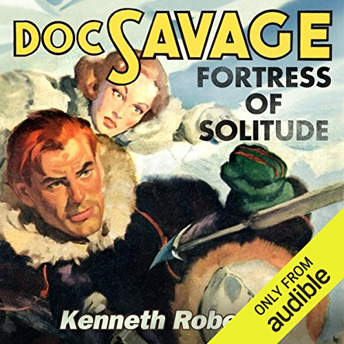Fortress of Solitude     (Doc Savage)              By:                                                                                                                                 Kenneth Robeson                               Narrated by:                                                                                                                                 Jay Snyder,                                                                                        Jeena Yi,                                                                                        David Marantz,                   and others                 Length: 3 hrs and 57 mins     Not rated yet     Overall 0.0