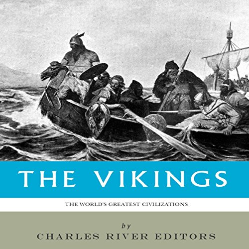 The World's Greatest Civilizations: The History and Culture of the Vikings audiobook cover art