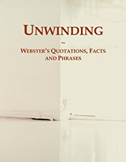 Unwinding: Webster's Quotations, Facts and Phrases