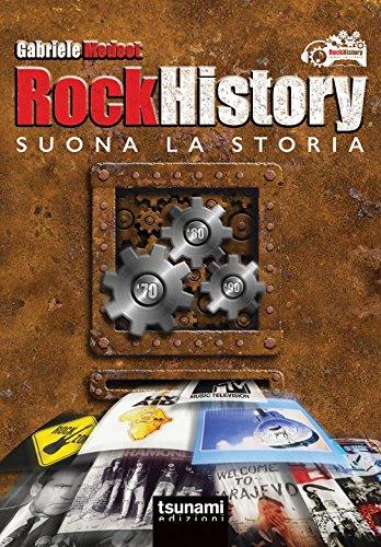 Rock history. Suona la storia. Con aggiornamento online