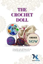 The Crochet Doll: A beautiful crochet doll design with over 50 adorable doll clothes & accessories