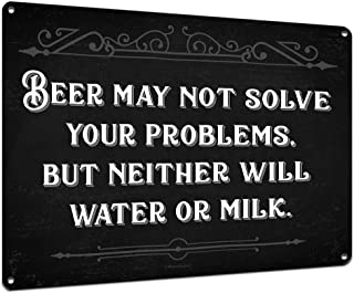 Beer May Not Solve Your Problems, 9 x 12 Inch Metal Sign, Funny Beer Signs, Man Cave, Garage, Pub, Brewery, Home Bar, Accessories, Decor, Quotes and Gifts for Beer Lovers, Dads, Guys, RK3109 9x12