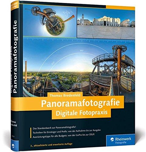 Digitale Fotopraxis Panoramafotografie: Das Standardwerk in dritter Auflage!