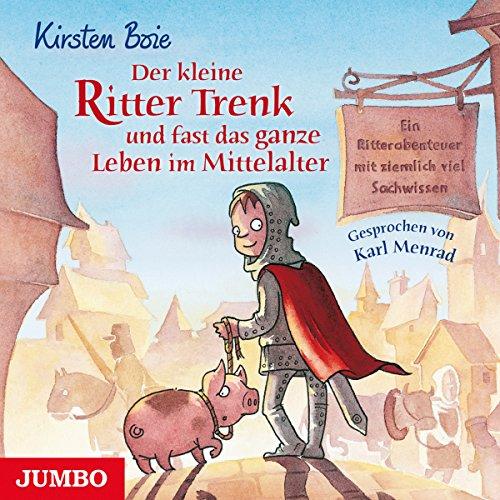 Der kleine Ritter Trenk und fast das ganze Leben im Mittelalter Titelbild