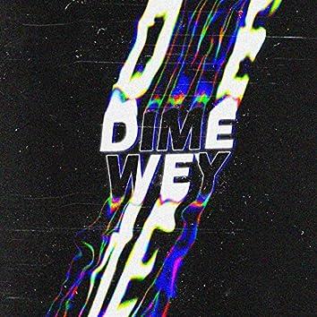 Dime Wey