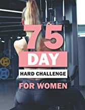 75 Day Hard Challenge Book For Women: Start Where You Are With This 75 day hard challenge   A Workout Journal for Customiz...