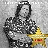 Big Bang Concert Series: Billy Ray Cyrus (Live)