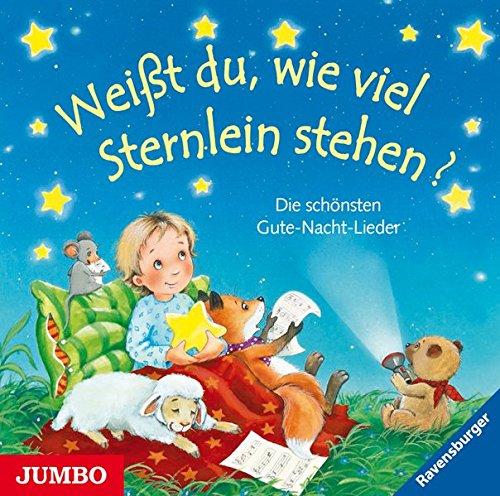 Weißt du, wie viel Sternlein stehen? Die schönsten Gute-Nacht-Lieder
