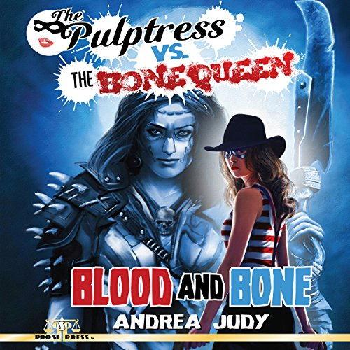 The Pulptress Versus the Bone Queen: Blood and Bone audiobook cover art