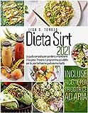 dieta sirt 2021: la guida completa per perdere o mantenere il tuo peso. troverai il programma piu` adatto per te, con tantissime gustossime ricette. / incluse ricette per friggitrice ad aria