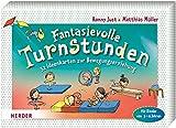 Fantasievolle Turnstunden: 32 Ideenkarten zur Bewegungserziehung für Kinder von 3 - 6 Jahren