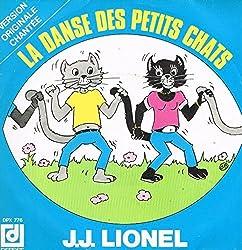 LA DANSE DES PETITS CHATS / J'AIME ENCORE CHANTER