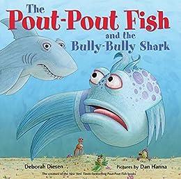 The Pout-Pout Fish and the Bully-Bully Shark (A Pout-Pout Fish Adventure) by [Deborah Diesen, Dan Hanna]