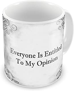 Everyone Is Entitled To My Opinion Gift Mug
