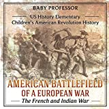 American Battlefield of a European War: The French and Indian War - US History Elementary | Children's...