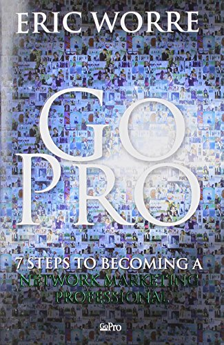 Real Estate Investing Books! - Go Pro: 7 Steps to Becoming a Network Marketing Professional