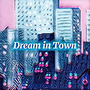 Dream in Town