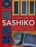El Gran Libro Del Sashiko. Motivos Y Proyectos De...