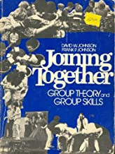 Joining Together: Group Theory and Group Skills by Johnson David W. Johnson Frank P. (1975-03-01) Hardcover