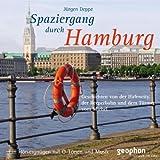 Spaziergang durch Hamburg: Ein Hörvergnügen mit O-Tönen und Musik (Spaziergänge)