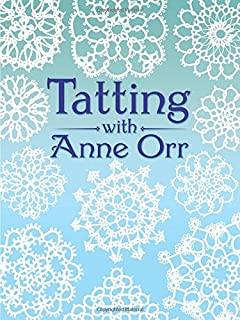 Tatting with Anne Orr (Dover Needlework)
