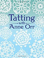 Tatting with Anne Orr (Dover Needlework Series)