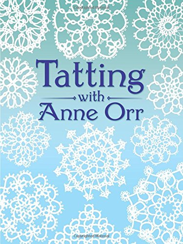 Compare Textbook Prices for Tatting with Anne Orr Dover Needlework Abridged Edition ISBN 9780486259826 by Orr, Anne
