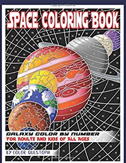 Space Coloring Book For Adults For Adults And Kids of All Ages - Galaxy Color by Number: Planets and Stars to Discover (Fun Adult Color By Number Coloring)