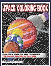 Space Coloring Book For Adults For Adults And Kids of All Ages - Galaxy Color by Number: Planets and Stars to Discover (Fu...