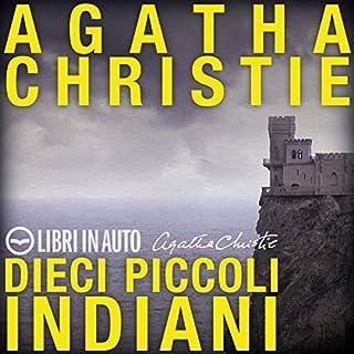 Dieci piccoli indiani                   Di:                                                                                                                                 Agatha Christie                               Letto da:                                                                                                                                 Guido Ruberto,                                                                                        Daniela Morelli,                                                                                        Bruno Slaviero                      Durata:  2 ore e 19 min     680 recensioni     Totali 4,7
