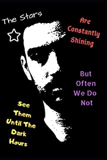 The Stars Are Constantly Shining, But Often We Do Not See Them Until the Dark Hours.: 160 Inspirational Quotes of Positivi...