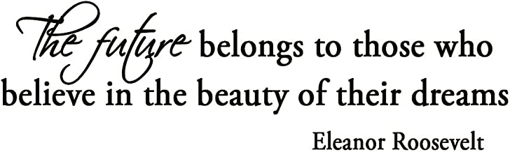 The Future Belongs to Those Who Believe in the Beauty of Their Dreams Eleanor Roosevelt Wall Decals Inspirational Vinyl Wall Art